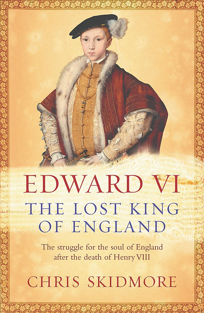 Edward VI - The lost king of England paperback book by Chris Skidmore. Royal history. Tudor history