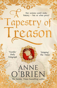 Tapestry of Treason book cover - Historical fiction novel by Anne O'Brien