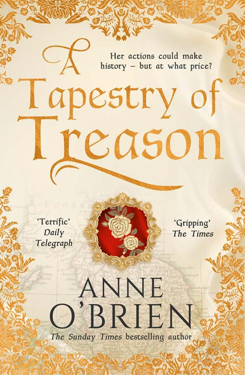 A Tapestry of Treason book cover - a historcal fiction novel by Anne O'Brien, best selling author