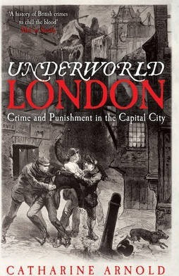 Underworld London  Crime and Punishment