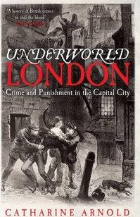 Underworld London  Crime and Punishment