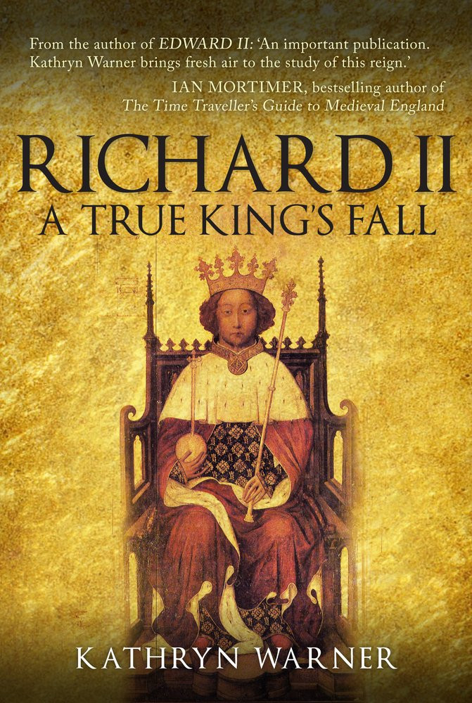 Book cover for Richard II - A true king's fall by Kathryn Warner