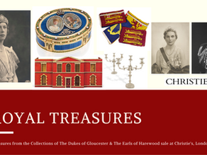 Treasures from the Collections of The Dukes of Gloucester & The Earls of Harewood