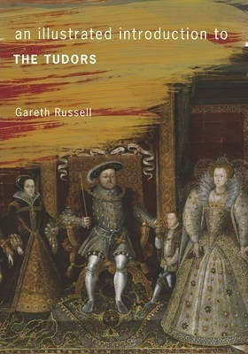 An illustrated guide to the Tudors