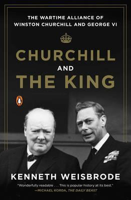 Churchill and the King paperback book by Kenneth Weisbrode. Free worldwide delivery at Book Depository. Royal family history. King George VI & Winston Churchill
