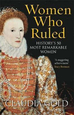 Women who ruled - Histor's most remarkable women