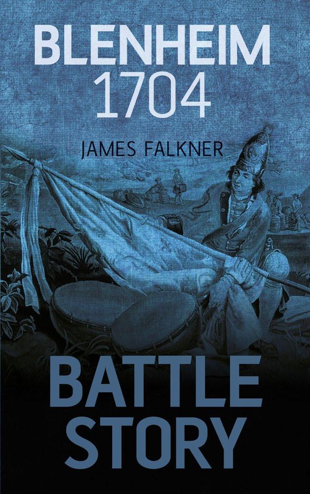 Battle Story: Blenheim 1704, hardback book by James Falkner, Free worldwide delivery at Book Depository