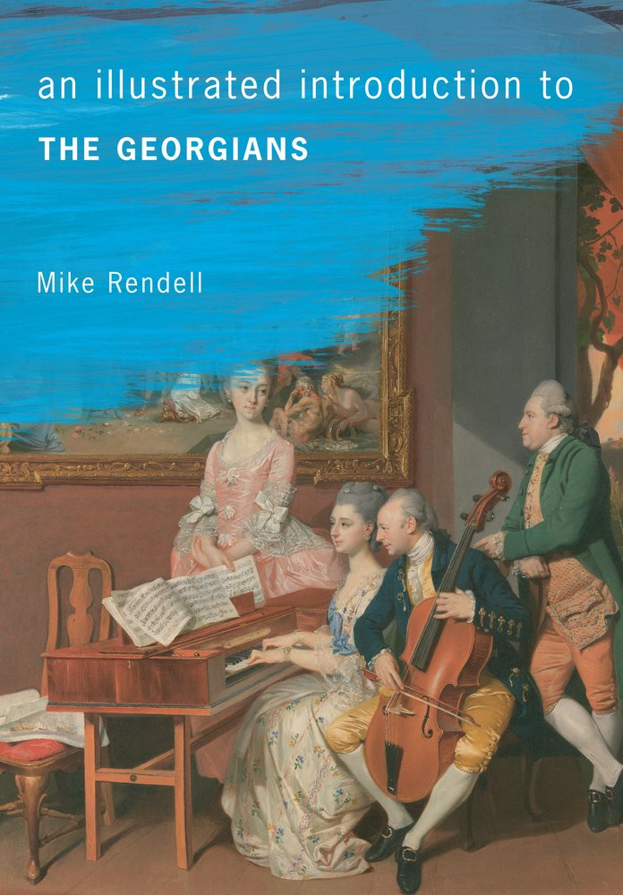 An illustrated introduction to the Georgians by Mike Rendell, paperback book. Royal history