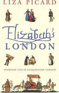Elizabeth's London  Everyday Life in Elizabethan London