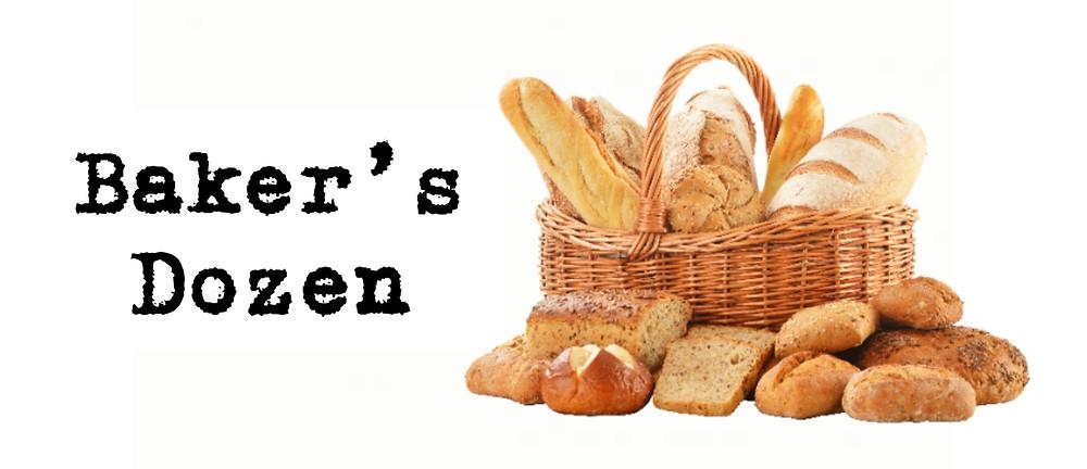 Baker's Dozen old saying. Basket of fresh bread
