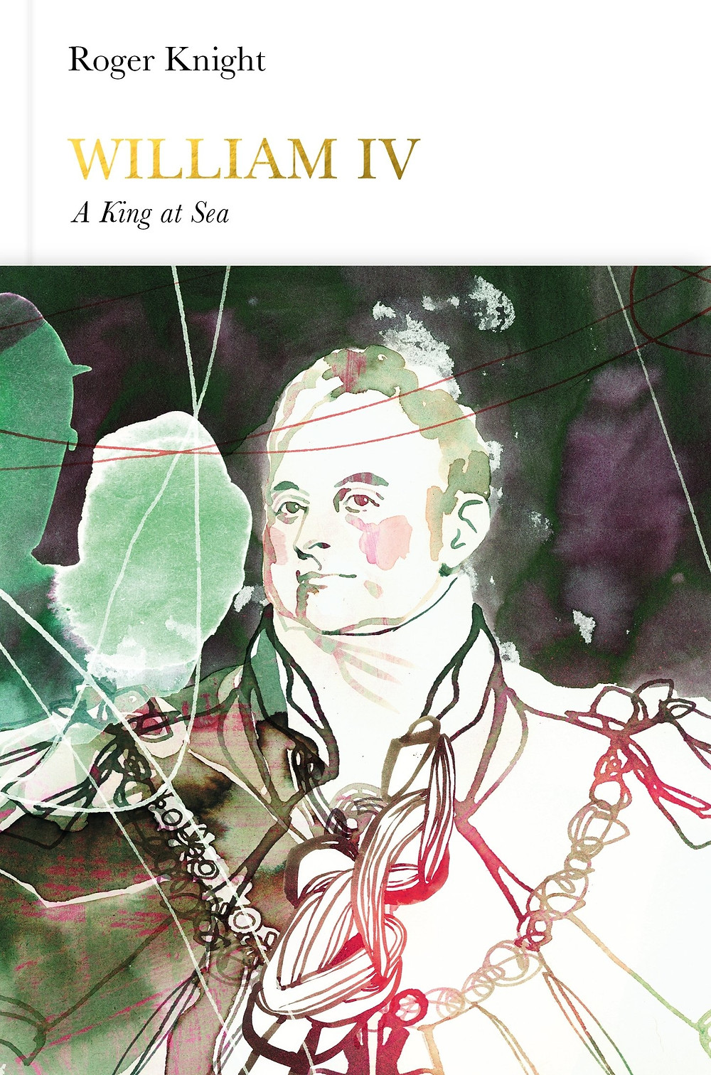 William IV, A King at Sea by Roger Knight, hardback book (penguin monarchs). He was King of Great Britain, the fifth king of the house of Hanover