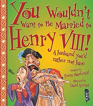 You wouldn't want to be married to Henry VIII
