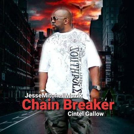Chain Breaker Feat: Cintel Gallow