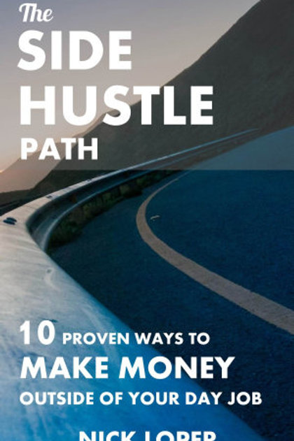 The Side Hustle Path:10 Proven Ways to Make Money Outside of Your Day Job