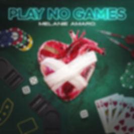 Play No Games single - April 2020 - Mela