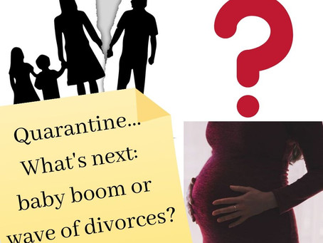 Quarantine. What's next: baby boom or wave of divorces?
