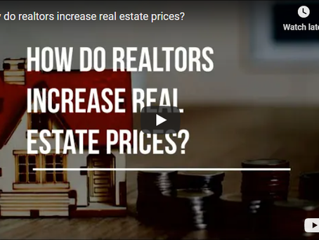 How do realtors increase real estate prices?