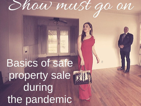 Show must go on. Basics of safe property sale during the pandemic.