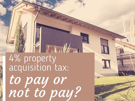 4% property acquisition tax:  to pay or not to pay?
