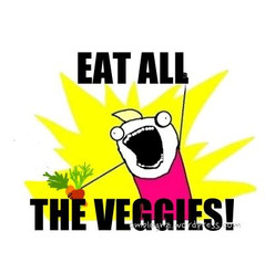 Eat ALL fruits and vegetables!