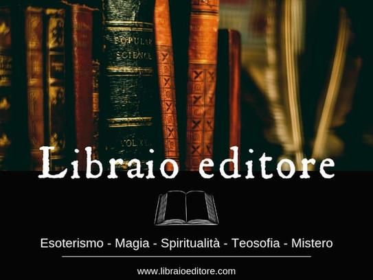 Libraio Editore e la vera scienza esoterica