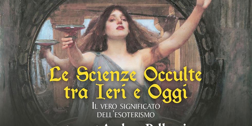 Le scienze occulte tra ieri e oggi. Il vero significato dell'esoterismo (Festival Benessere Chiuduno)