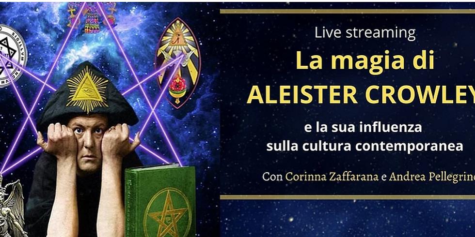 LA MAGIA DI ALEISTER CROWLEY.