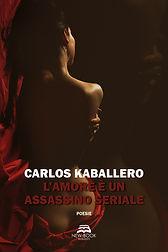 Kaballero_L'AMORE è UN ASSASSINO SERIALE