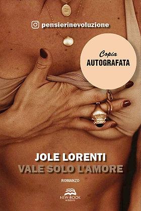Vale solo l'amore (Copia autografata con dedica e lettera inedita dell'autore)