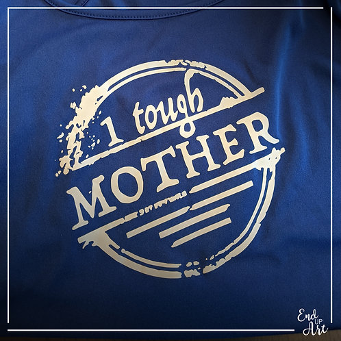 1 Tough Mother