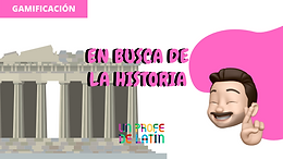 'En busca de la historia'... Gamificación en clase de Cultura Clásica