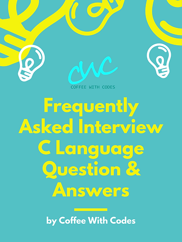 Frequently Asked Interview C Language Qu