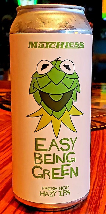 Matchless Easy Being Green FRESH HOP 16oz