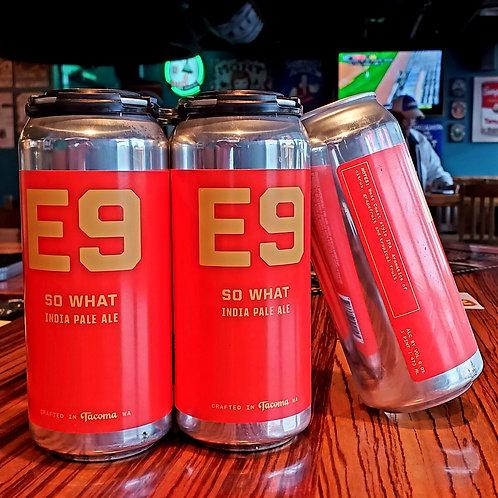 E9 So What? 16/4pk