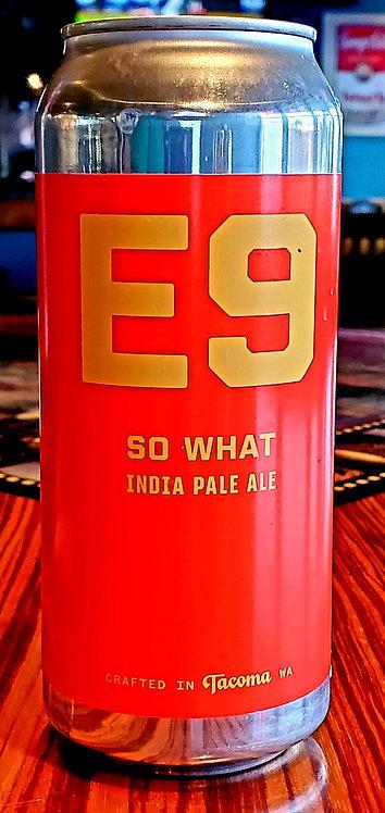 E9 So What?