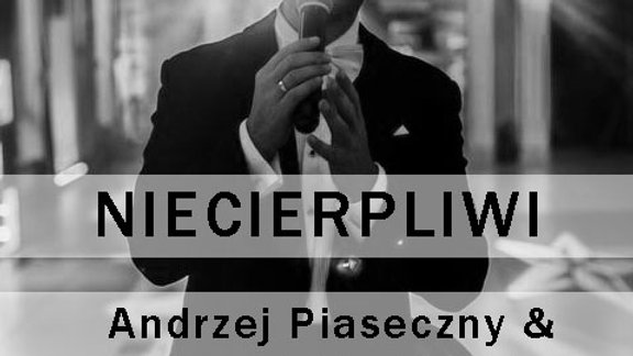 Andrzej Piaseczny & Robert Chojnacki - Niecierpliwi (Krzysztof Gdaniec Cover)