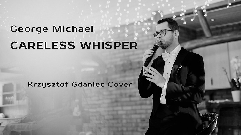 George Michael - Careless Whisper (Krzysztof Gdaniec Cover)