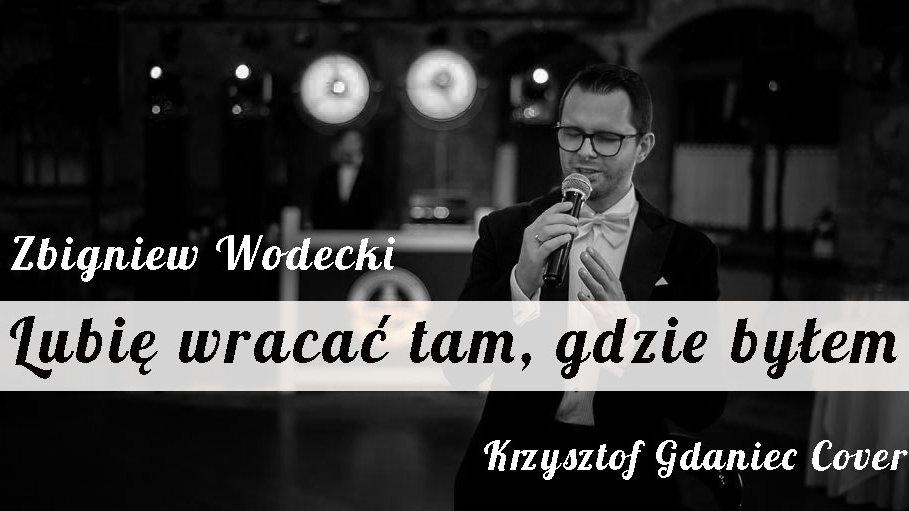Zbigniew Wodecki - Lubię wracać tam, gdzie byłem (Krzysztof Gdaniec Cover)