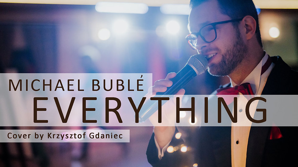 Michael Buble - Everything (Krzysztof Gdaniec Cover)