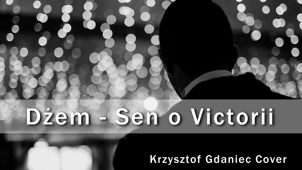 Dżem - Sen o Victorii (Krzysztof Gdaniec Cover)