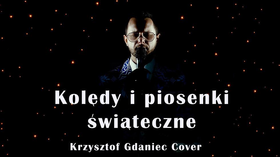 Kolędy i piosenki świąteczne - Krzysztof Gdaniec