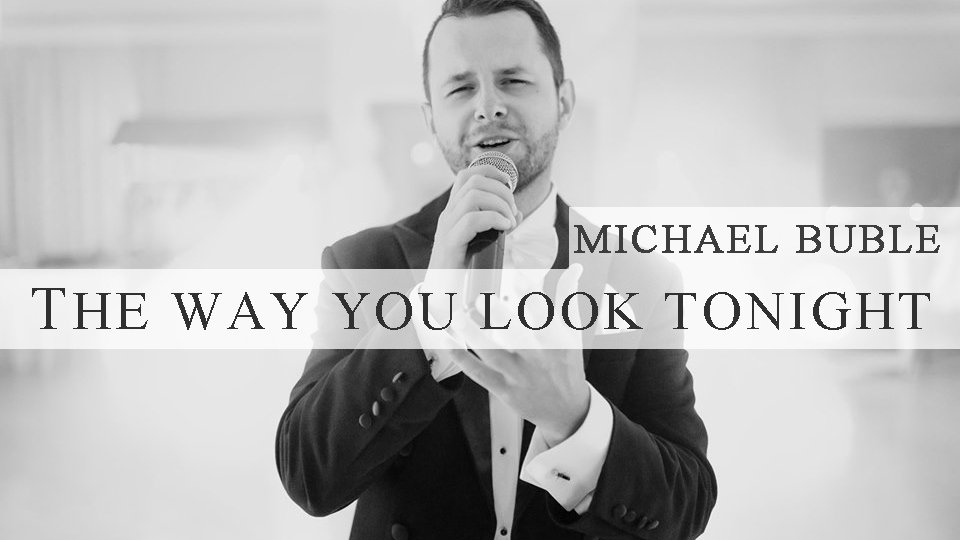 Michael Buble - The Way You Look Tonight (Krzysztof Gdaniec Cover)