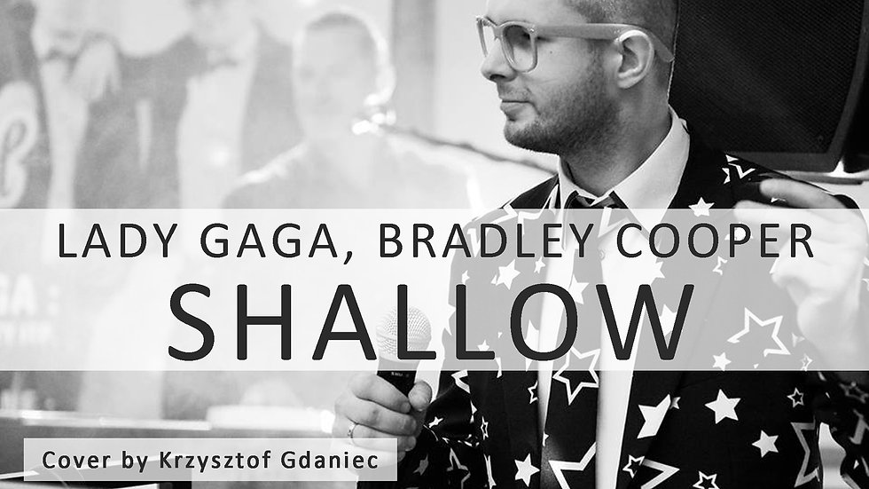 Lady Gaga & Bradley Cooper - Shallow (Krzysztof Gdaniec Cover)