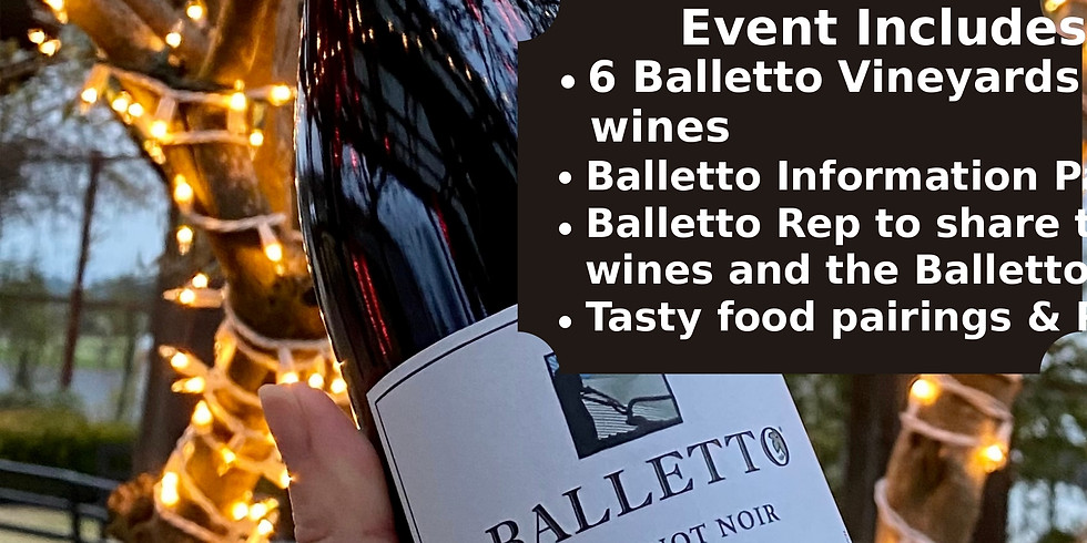 Balletto Vineyards Tasting Event $35/pp: Reserve your spot by calling: 415.806.2245
