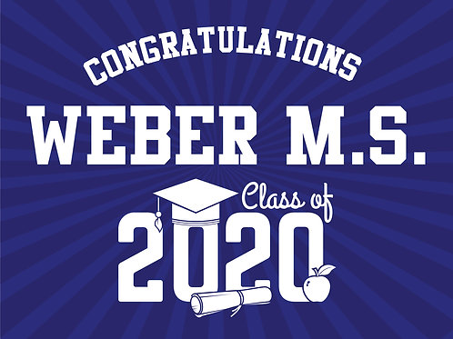 Weber Middle School Grad Lawn Sign