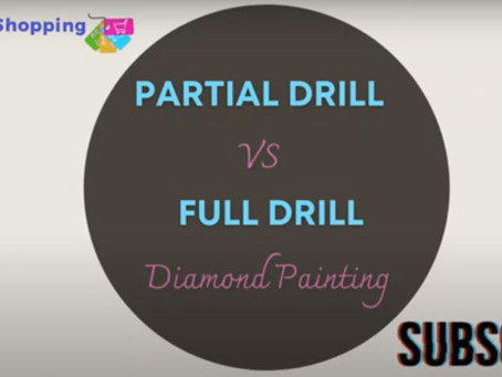 Partial Drill vs. Full Drill Diamond Paintings