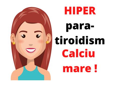 HIPER-paratiroidismul și calciul mare!
