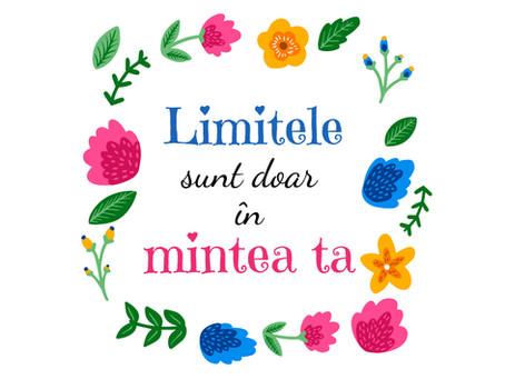 Limitele sunt doar în mintea ta!