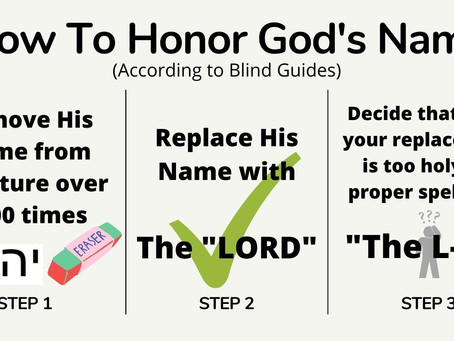 How To Honor God's Name (According to Blind Guides)