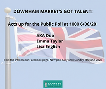 FOURTH DOWNHAM MARKET'S GOT TALENT POLL LIVE FROM 10 AM TODAY!